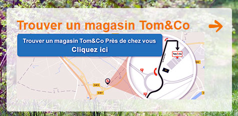Trouver un magasin Tom & Co
